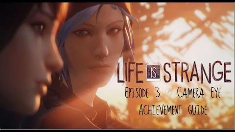 Life is Strange - Episode 3 Camera Eye Achievement Guide
