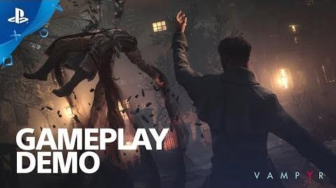 Vampyr PS4 Gameplay Tour E3 2017