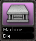 Machine Die