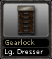 Gearlock Lg. Dresser