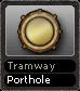 Tramway Porthole