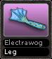 Electrawog Leg