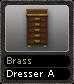 Brass Dresser A