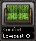 Comfort Loveseat O