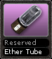 Reserved Ether Tube