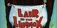 Lair Of The Lummox