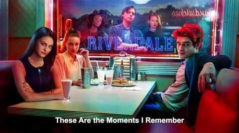 Riverdale Cast - These Are the Moments I Remember Riverdale 1x13 Music HD