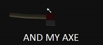 File:Download (1)and my axe.jpg