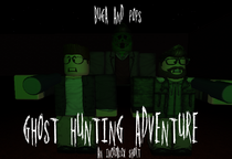 Buga And Pops Ghost Hunting Adventure