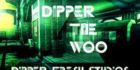 Dipper The Woo