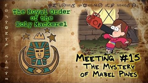 THE MYSTERY OF MABEL PINES GRAVITY FALLS The Royal Order of the Holy Mackerel