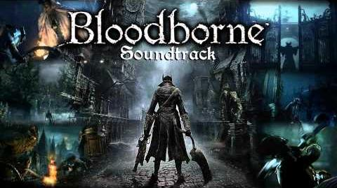 Bloodborne Soundtrack OST - The One Reborn