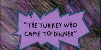 The Turkey Who Came to Dinner