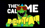 They Call Me Reptar