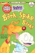Bark, Spike, Bark! Book