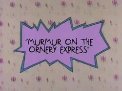 Murmur on the Ornery Express Title Card