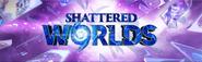 Shattered Worlds lobby banner