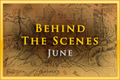 Behind the Scenes June.png