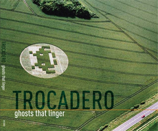 Trocadero Ghosts that Linger
