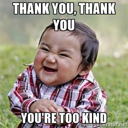 File:Thank you, you're too kind.jpg
