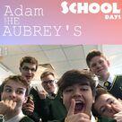 Adam & the Aubrey's - School Days