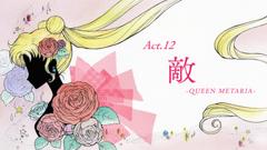 Act. 12 - Enemy, Queen Metaria