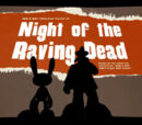 Night of the Raving Dead