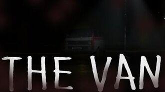 """""""The Van"""" Casey Robinson Creepypasta"""