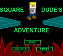 Square Dude's Adventure