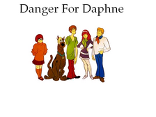 Danger For Daphne