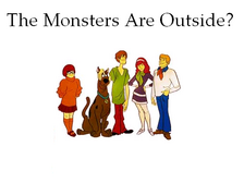 The Monsters Are Outside