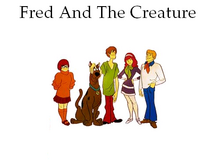 Fred And The Creature