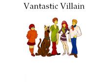 Vantastic Villain