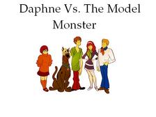 Daphne Vs. The Model Monster