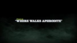 Where Walks Aphrodite title card