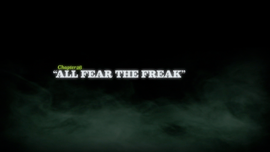All Fear the Freak title card