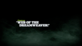 Web of the Dreamweaver! title card