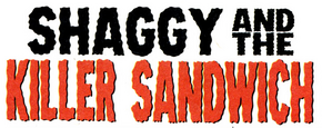 Shaggy and the Killer Sandwich title card