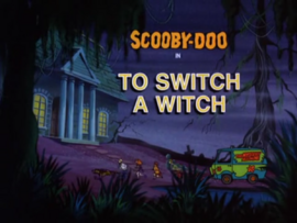 To Switch a Witch title card