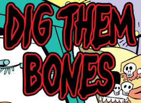 Dig Them Bones title card