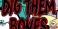 Dig Them Bones
