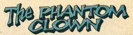 The Phantom Clown (GK) title card