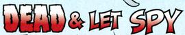 Dead & Let Spy title card
