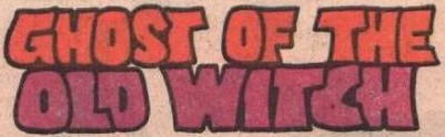 File:Ghost of the Old Witch title card.jpg