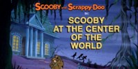 Scooby at the Center of the World