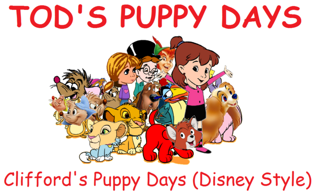 File:Tod's Puppy Days - Clifford's Puppy Days (Disney Style).png