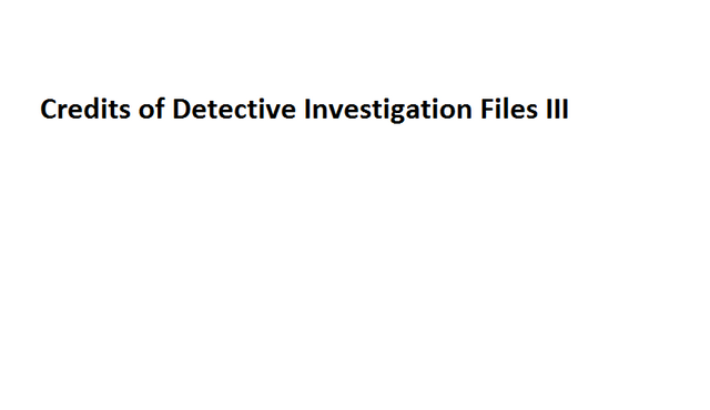 File:Credits of Detective Investigation Files III.png