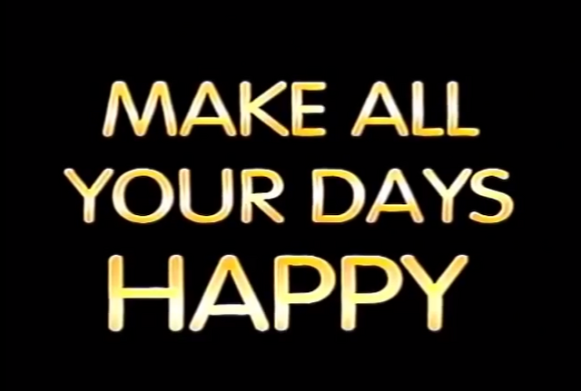 File:Make All Your Days Happy Title Card.png
