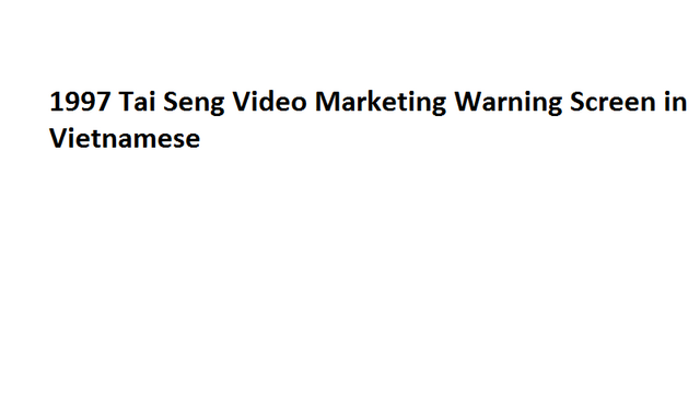 File:1997 Tai Seng Video Marketing Warning Screen in Vietnamese.png