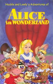 Huckle and Lowly's Adventures of Alice in Wonderland